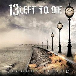 "13 Left To Die descarga directa de ""Seconds Behind"""
