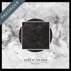 "Dawn Of The Maya edición especial de ""The Truth Is In Front Of You"""