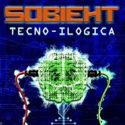 """Sobieht nuevo disco """"Tecno-Ilógica"""" para su escucha o descarga"""