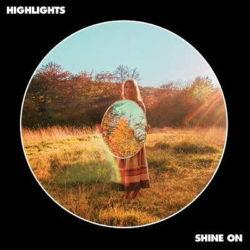 """Highlights escucha """"Shine On"""" al completo"""