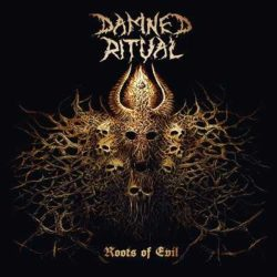 "Damned Ritual escucha ""Roots Of Evil"""