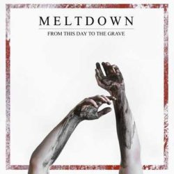 """Meltdown nuevo disco """"From This Day To The Grave"""""""